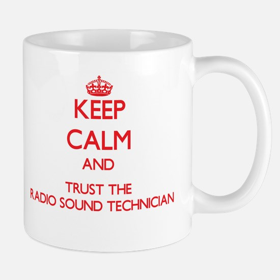 Keep Calm and Trust the Radio Sound Technician Mug