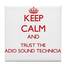 Keep Calm and Trust the Radio Sound Technician Til