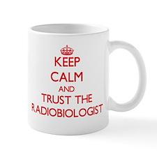 Keep Calm and Trust the Radiobiologist Mugs