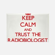 Keep Calm and Trust the Radiobiologist Magnets