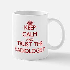 Keep Calm and Trust the Radiologist Mugs