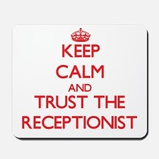 Keep Calm and Trust the Receptionist Mousepad
