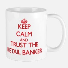 Keep Calm and Trust the Retail Banker Mugs