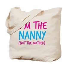 I'm the NANNY not the mother Tote Bag