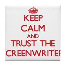 Keep Calm and Trust the Screenwriter Tile Coaster