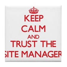 Keep Calm and Trust the Site Manager Tile Coaster