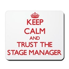 Keep Calm and Trust the Stage Manager Mousepad