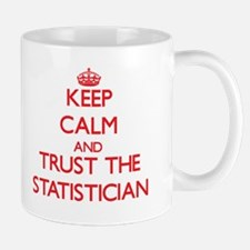Keep Calm and Trust the Statistician Mugs