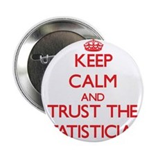 """Keep Calm and Trust the Statistician 2.25"""" Button"""