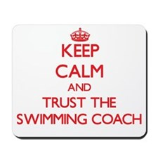 Keep Calm and Trust the Swimming Coach Mousepad