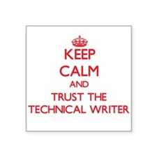 Keep Calm and Trust the Technical Writer Sticker