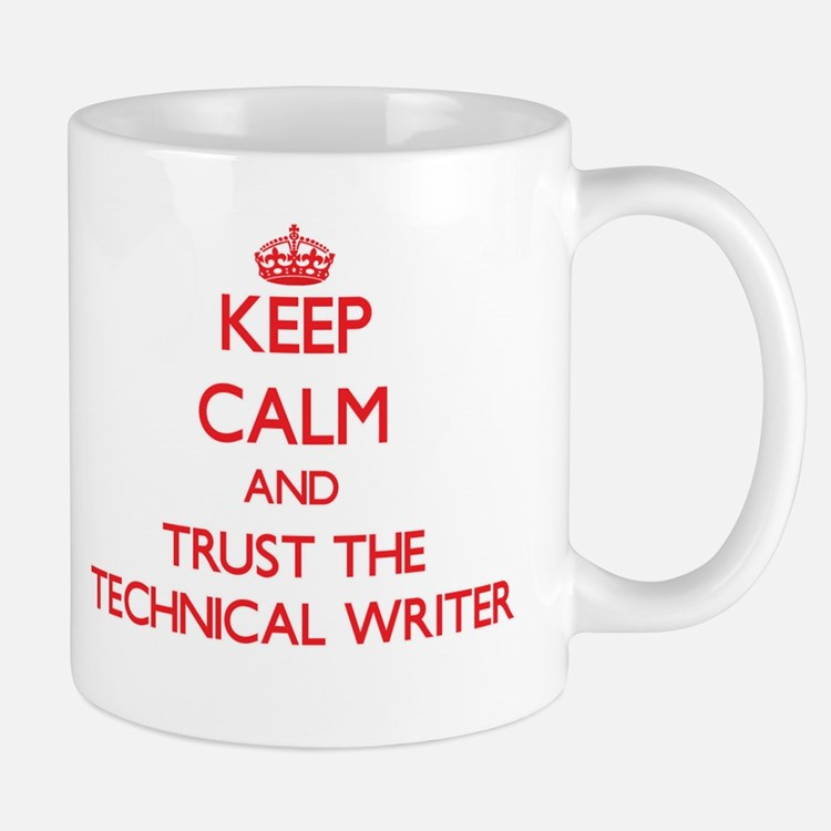Keep Calm and Trust the Technical Writer Mugs