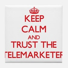 Keep Calm and Trust the Telemarketer Tile Coaster