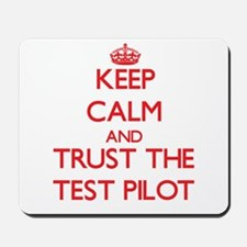 Keep Calm and Trust the Test Pilot Mousepad