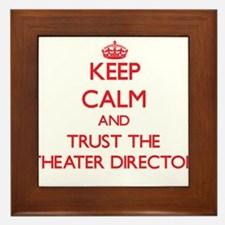 Keep Calm and Trust the Theater Director Framed Ti
