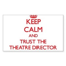 Keep Calm and Trust the Theatre Director Decal