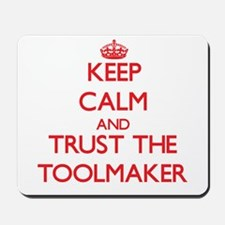 Keep Calm and Trust the Toolmaker Mousepad