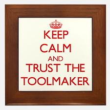 Keep Calm and Trust the Toolmaker Framed Tile