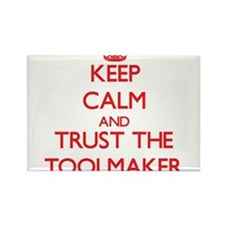 Keep Calm and Trust the Toolmaker Magnets