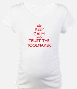 Keep Calm and Trust the Toolmaker Shirt