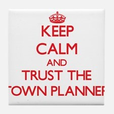 Keep Calm and Trust the Town Planner Tile Coaster