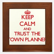 Keep Calm and Trust the Town Planner Framed Tile