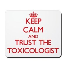 Keep Calm and Trust the Toxicologist Mousepad