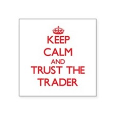 Keep Calm and Trust the Trader Sticker