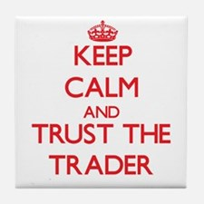 Keep Calm and Trust the Trader Tile Coaster