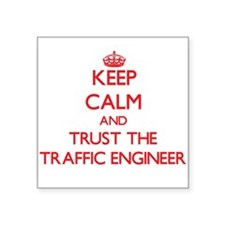 Keep Calm and Trust the Traffic Engineer Sticker