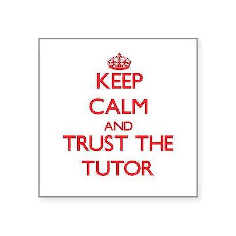 Keep Calm and Trust the Tutor Sticker