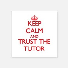 Keep Calm and Trust the Tutor Sticker