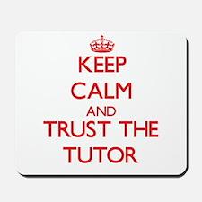 Keep Calm and Trust the Tutor Mousepad