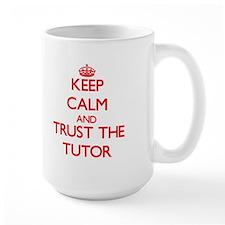 Keep Calm and Trust the Tutor Mugs