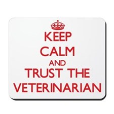 Keep Calm and Trust the Veterinarian Mousepad