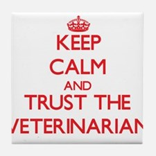 Keep Calm and Trust the Veterinarian Tile Coaster