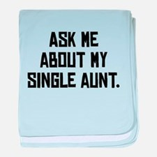 Ask Me About My Single Aunt baby blanket