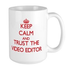 Keep Calm and Trust the Video Editor Mugs