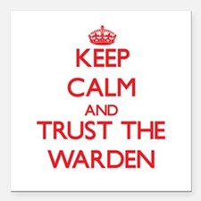 Keep Calm and Trust the Warden Square Car Magnet 3