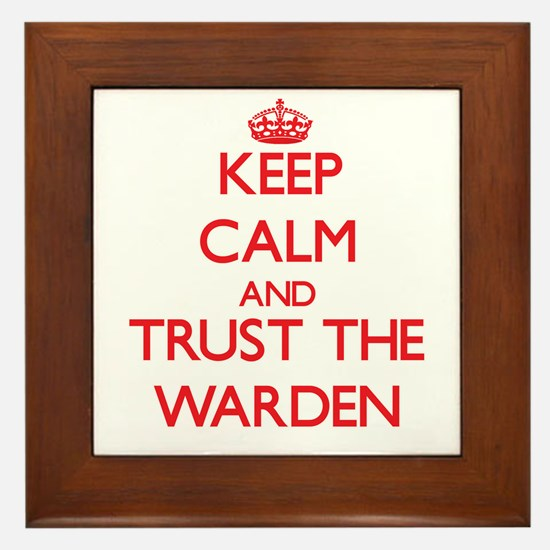 Keep Calm and Trust the Warden Framed Tile