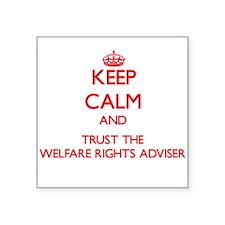 Keep Calm and Trust the Welfare Rights Adviser Sti
