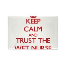 Keep Calm and Trust the Wet Nurse Magnets