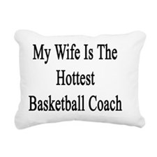 My Wife Is the Hottest B Rectangular Canvas Pillow