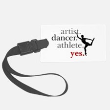Artist. Dancer. Athlete. Yes. Luggage Tag