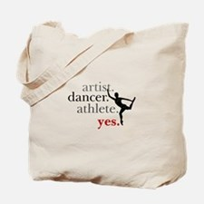 Artist. Dancer. Athlete. Yes. Tote Bag