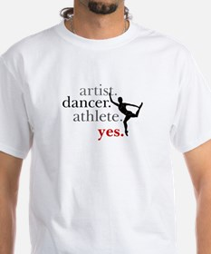 Artist. Dancer. Athlete. Yes. Shirt
