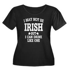I may not be Irish Plus Size T-Shirt