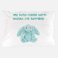 Fill in aunts name Pillow Case