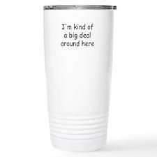 big deal.jpg Travel Mug