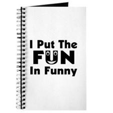 I Put The Fun In Funny Journal